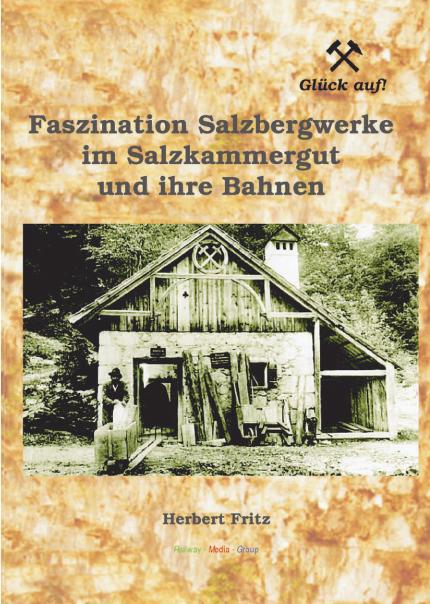 """Buchcover """"Faszination Salzbergwerke im Salzkammergut und ihre Bahnen"""""""